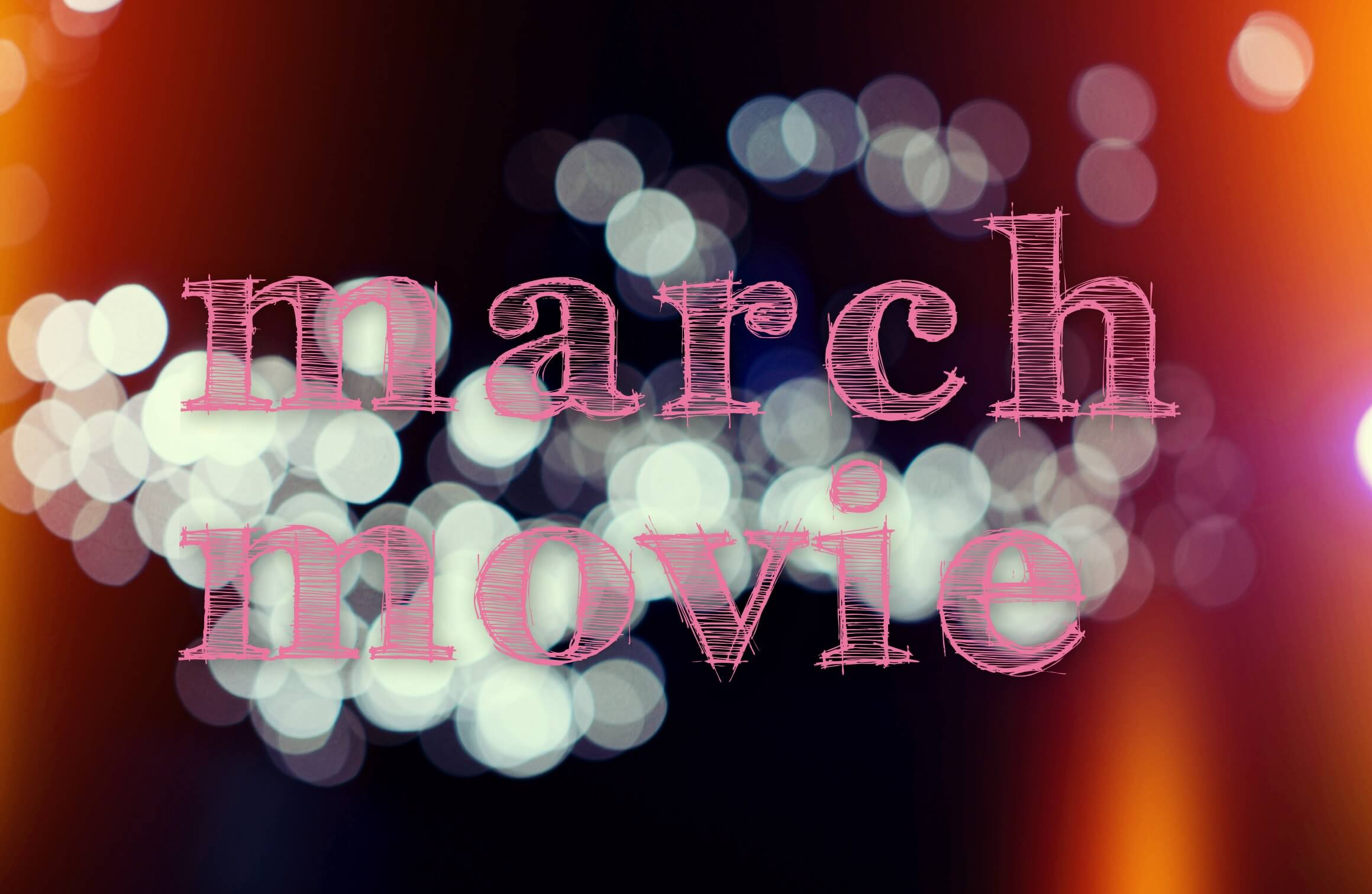marchmovie